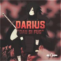 """Darius """"Dau si fug"""""""